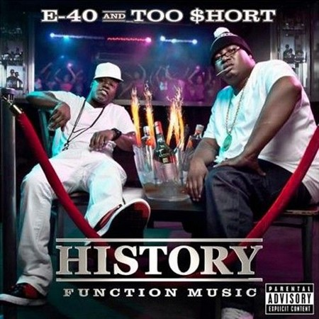E-40 & Too Short - History: Function Music (2012)
