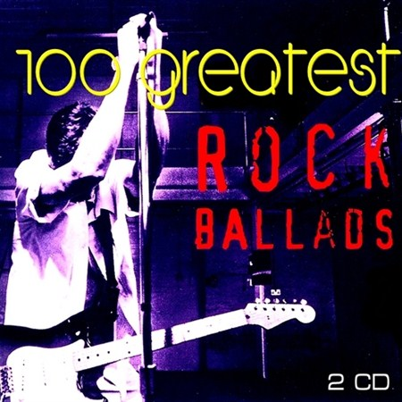 100 Greatest Rock Ballads (2012)