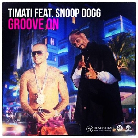 Timati Feat. Snoop Dogg - Groove On (2013)