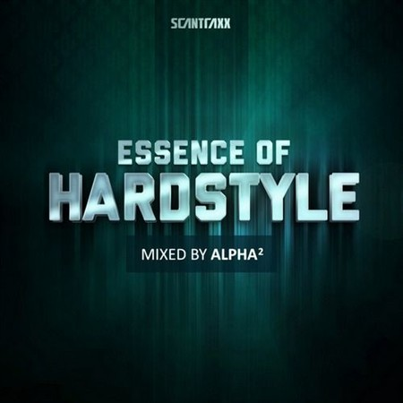 Essence Of Hardstyle (Mixed By Alpha2) (2013)