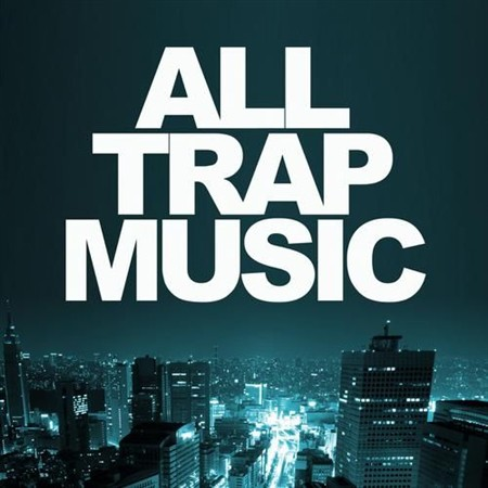 All Trap Music (2013)