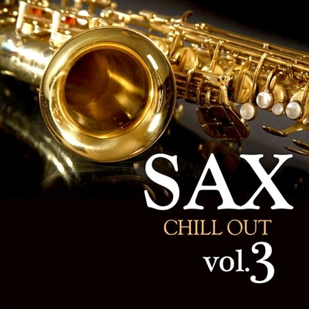 Sax Chill Out Vol. 3 (2011)