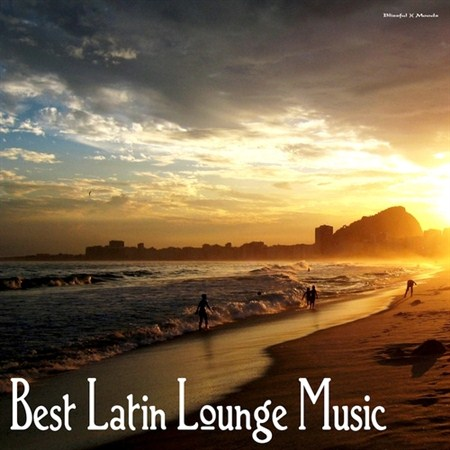 Best Latin Lounge Music (2013)