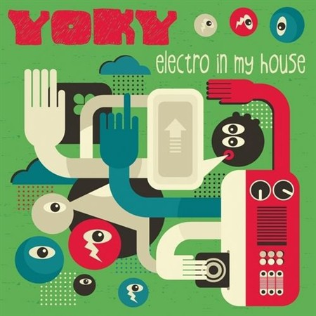 Yoky - Electro in My House (2013)