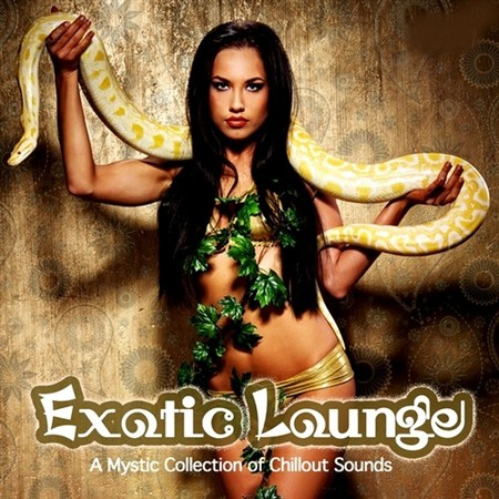 Exotic Lounge. A Mystic Collection of Chillout Sounds (2013)