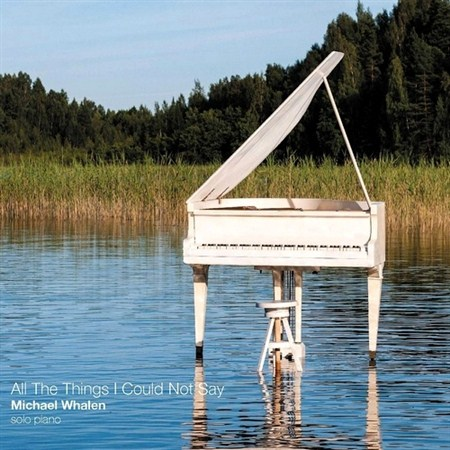 Michael Whalen - All The Things I Could Not Say (2013)