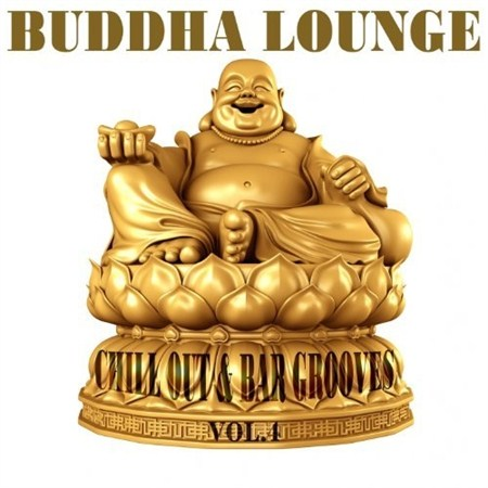 Buddha Lounge Chill Out & Bar Grooves Vol. 4 (2013)
