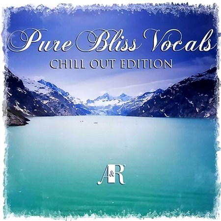 Pure Bliss Vocals Chill Out Edition (2013)