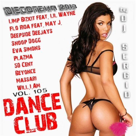 Дискотека Dance Club Vol. 105 (2013)