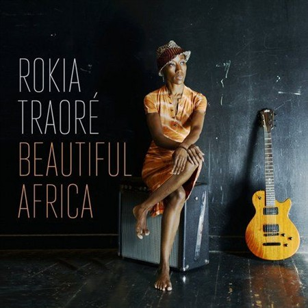 Rokia Traore -  Beautiful Africa (2013)