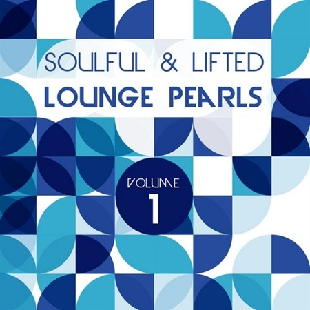 Soulful and Lifted Lounge Pearls Vol. 1 (2013)