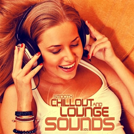 Smooth Chill Out And Lounge Sounds (2013)