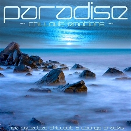 Paradise Chillout Emotions: 100 Selected Chillout and Lounge Track (2013)
