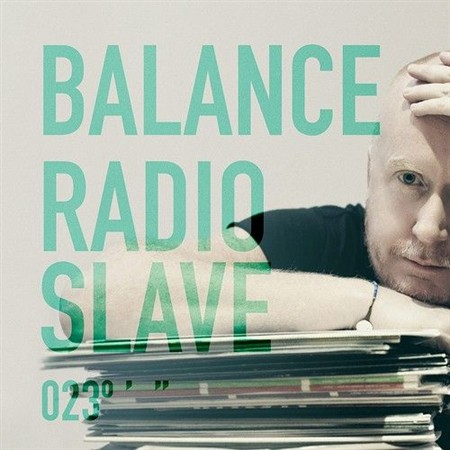 Balance 023: Mixed by Radio Slave (2013)