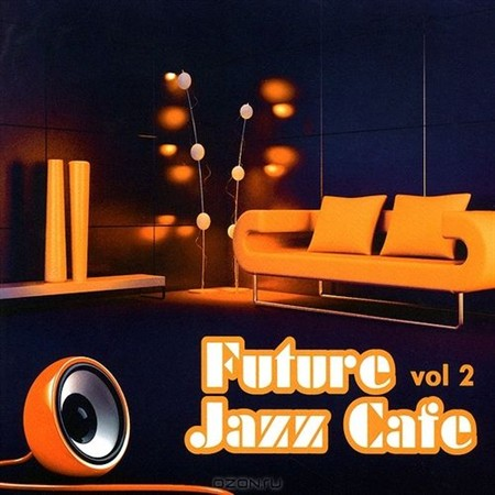 Future Jazz Cafe Vol. 2 (2013)