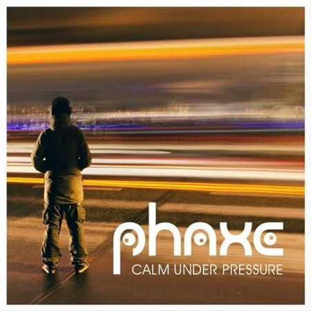 Phaxe - Calm Under Pressure (2013)