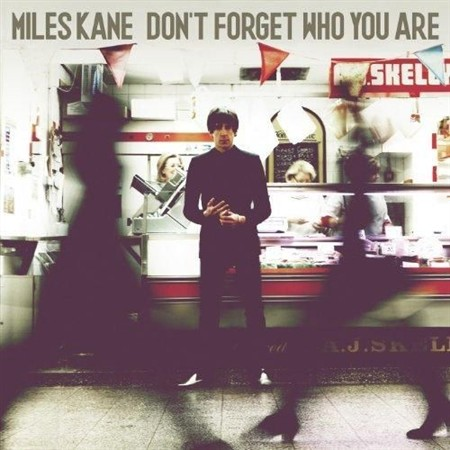 Miles Kane - Dont Forget Who You Are (Deluxe Edition) (2013)