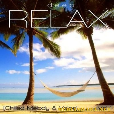 Deep Relax. Chilled Melody & Voice (2013/MP3)