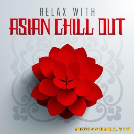 Relax with Asian Chill Out (2013)