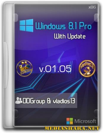 Windows 8.1 Pro vl x86 with Update v.01.05 by DDGroup & vladios13 (x86/RUS/214)