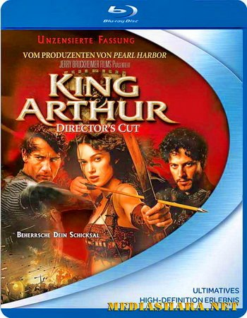 Король Артур [Режиссёрская версия] / King Arthur [Director's Cut] (2004) BDRip