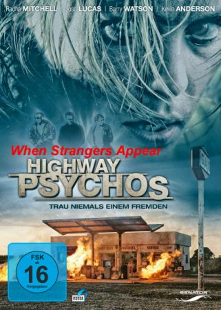 ������� �� ������� (����� �������� ����������) / When Strangers Appear (Highway Psychos) (2001) DVDRip